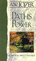 Paths to Power: Living in the Spirit's Fullness (Anchor Yale Bible Reference Library)