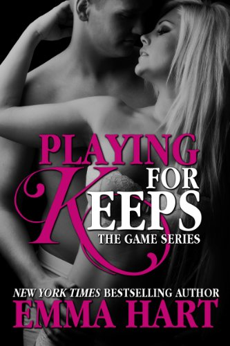 Playing for Keeps (The Game, #2) by Emma Hart