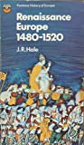 Renaissance Europe, 1480-1520 (The Fontana history of Europe) (0006324355) by J. R. Hale