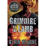 Grimoire of the Lamb: An Iron Druid Chronicles Novella (The Iron Druid Chronicles) ~ Kevin Hearne