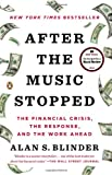 After the Music Stopped: The Financial Crisis, the Response, and the Work Ahead (014312448X) by Blinder, Alan S.