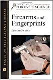Firearms and Fingerprints (Essentials of Forensic Science)