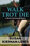 Walk Trot Die: A Burton & Kazmaroff Mystery (Volume 1)