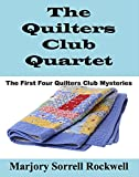 The Quilters Club Quartet: Volumes 1 - 4 in The Quilters Club Mystery Series (Quilters Club Mysteries)