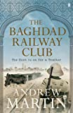 The Baghdad Railway Club (Jim Stringer Steam Detective 8) by Andrew Martin