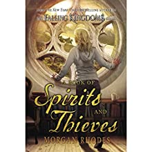 A Book of Spirits and Thieves (       UNABRIDGED) by Morgan Rhodes Narrated by Scott Aiello