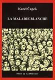 echange, troc Karel Capek - La Maladie blanche