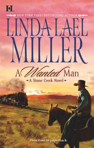A Wanted Man (Stone Creek Novels), LINDA LAEL MILLER
