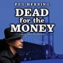 Dead for the Money Audiobook by Peg Herring Narrated by JoBe Cerny