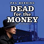 Dead for the Money | Peg Herring