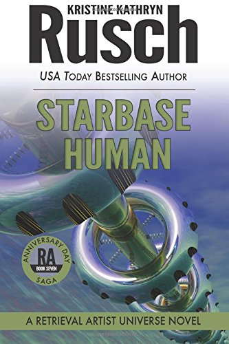 Starbase Human: A Retrieval Artist Universe Novel: Book Seven of the Anniversary Day Saga (Volume 14)