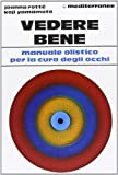 img - for Vedere bene book / textbook / text book