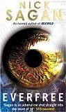 Everfree (Idlewild Trilogy 3) (0553815997) by Sagan, Nick