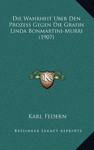 Die Wahrheit Uber Den Prozess Gegen Die Grafin Linda Bonmartini-Murri (1907)