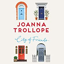 City of Friends Audiobook by Joanna Trollope Narrated by Adjoa Andoh