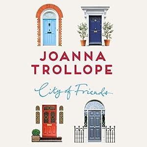 City of Friends Hörbuch von Joanna Trollope Gesprochen von: Adjoa Andoh