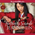 Butterfly Swords (       UNABRIDGED) by Jeannie Lin Narrated by Sarah Lamb