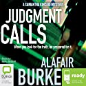 Judgment Calls: Samantha Kincaid, Book 1 (       UNABRIDGED) by Alafair Burke Narrated by Betty Bobbitt