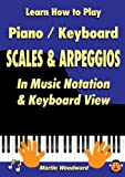 img - for Learn How to Play Piano / Keyboard Scales & Arpeggios: In Music Notation & Keyboard View book / textbook / text book