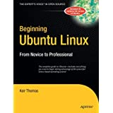 Beginning Ubuntu Linux: From Novice to Professional (Beginning, from Novice to Professional) ~ Keir Thomas