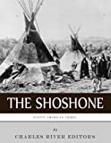 Native American Tribes: The History and Culture of the Shoshone