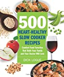 51juFwMoT%2BL. SL160  500 Heart Healthy Slow Cooker Recipes: Comfort Food Favorites That Both Your Family and Doctor Will Love