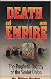Death of an Empire: The Prophetic Destiny of the Soviet Union (0892748826) by Sutton, Hilton