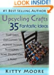 Upcycling Crafts: 35 Fantastic Ideas...