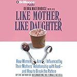 Like Mother, Like Daughter | Debra Waterhouse