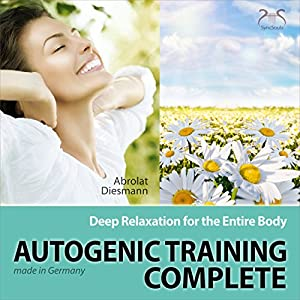 Autogenic Training Complete: Deep Relaxation for the Entire Body Audiobook
