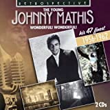 Johnny Mathis Johnny Mathis: Wonderful! Wonderful - His 47 Finest 1956-1962
