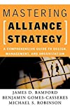 img - for Mastering Alliance Strategy: A Comprehensive Guide to Design, Management, and Organization 1st edition by James D. Bamford, Benjamin Gomes-Casseres, Michael S. Robins (2002) Hardcover book / textbook / text book