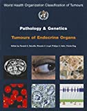 Pathology and Genetics of Tumours of Endocrine Organs (IARC WHO Classification of Tumours)