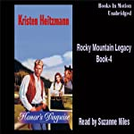 Honor's Disguise: Rocky Mountain Legacy #4 (       UNABRIDGED) by Kristen Heitzmann Narrated by Suzanne Niles