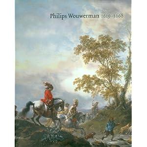 Philips Wouwerman: 1619 - 1668  Kassel 01.07.2009-11.10.2009; Museumslandschaft Hessen Kassel  Den Haag 12.11.2009-28.02.2010; Mauritshuis
