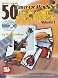 img - for Mel Bay 50 Tunes for Mandolin, Vol. 1: Traditional, Old Time, Bluegrass & Celtic Solos book / textbook / text book