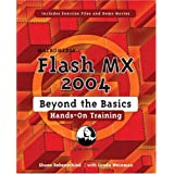 Macromedia Flash MX 2004 Beyond the Basics Hands-On Training ~ Shane Rebenschied