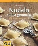 Nudeln selbst gemacht: Über 80 einfache Rezepte für Ravioli & Co. (GU einfach clever Relaunch 2007)