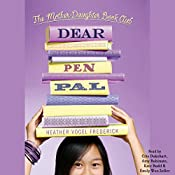 Dear Pen Pal: Mother-Daughter Book Club Series | Heather Vogel Frederick