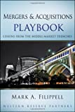 img - for Mergers and Acquisitions Playbook: Lessons from the Middle-Market Trenches (Wiley Professional Advisory Services) [Hardcover] [2010] (Author) Mark A. Filippell book / textbook / text book