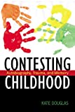 Contesting Childhood: Autobiography, Trauma and Memory (The Rutgers Series in Childhood Studies)
