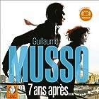 7 ans après (       Version intégrale) Auteur(s) : Guillaume Musso Narrateur(s) : Bertrand Suarez-Pasos