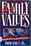Real Family Values: Leading Your Family into the Twenty-First Century with Clarity and Conviction (1885305222) by Lewis, Robert