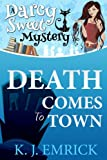 Death Comes to Town (A Darcy Sweet Cozy Mystery)