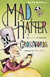 The New York Times Mad Hatter Crosswords: 75 Wild Puzzles