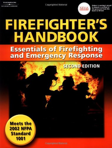 Firefighter's Handbook: Essentials of Firefighting and Emergency Response - Delmar Thomson Learning - DE-1401835759 - ISBN: 1401835759 - ISBN-13: 9781401835750
