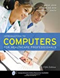img - for Introduction To Computers For Healthcare Professionals 5th Edition by Joos, Irene, Nelson, Ramona, Smith, Marjorie J. (2009) Paperback book / textbook / text book