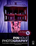 img - for Pinhole Photography: From Historic Technique to Digital Application book / textbook / text book