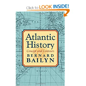 Atlantic History: Concept and Contours by Bernard Bailyn