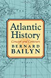 Atlantic History: Concept and Contours (0674016882) by Bailyn, Bernard